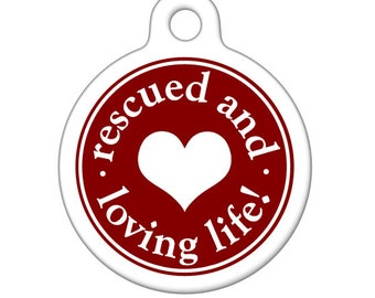 Pet Tag - Rescued and Loving Life Pet ID Tag, Dog Tag, Cat Tag