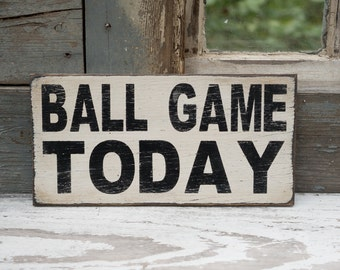 Tiny Ball game today sign boy's room or playroom, game room sign, baseball game sign no games allowed sign, take me out to the ball game