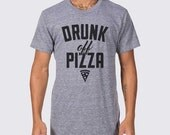 Drunk off Pizza Funny Pizza T-Shirt ( Funny Pizza Shirt, Pizza Party Shirt, Mens and Womens Funny Graphic Clothing, Tumblr Shirt, Pizza )