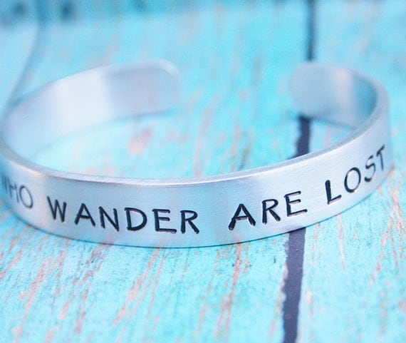Bracelet Not All Who Wander Are Lost Hand Stamped Jewelry Cuff Great Sturdy 12 Gauge Aluminum Metal Inspiring Inspirational Travel Compass