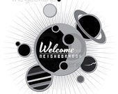 GEEKLOVE SALE Welcome to the Neighborhood // Greyscale Space Exploration Poster // Pop Art Print