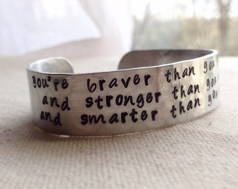 Inspirational Quote Aluminum Cuff Bracelet braver, smarter, stronger by A A Milne