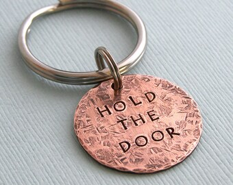 HOLD THE DOOR - Hand Stamped Copper Key Ring - Game of Thrones Accessory