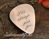 Hand Stamped Guitar Pick-  Personalized Guitar Pick - Custom Guitar Pick - I'll always pick you