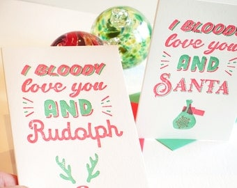 TWO Funny humorous Christmas card letterpress, for him, romantic Christmas, Australian phrase 'I bloody love you and Rudolph/Santa' Fun