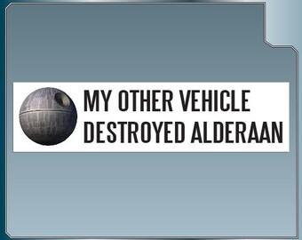 My Other Vehicle Destroyed Alderaan Funny Star Wars bumper sticker Stormtroopers Death Star