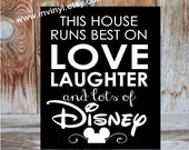 This Disney Home Welcome This house runs best on love laughter- wooden home decor sign with vinyl lettering, wall plaque disneyland