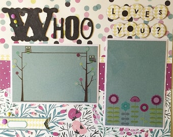 Whoo Loves you - 12x12 Premade 1 Page Scrapbook Layout