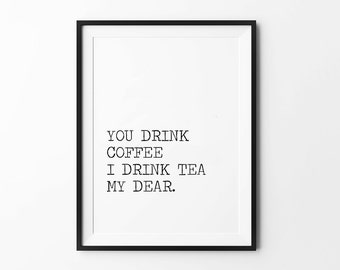 Typewriter Prints, Coffee Wall Decor, Typography Poster, Black and White, Scandinavian Art, You Drink Coffee I Drink Tea