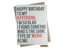 Funny Boyfriend Birthday Card, Boyfriend's Birthday, Weird, Love, Happy Birthday, Humor, Greeting Card for Boyfriend