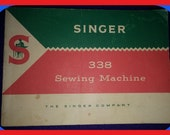 SINGER Sewing Machine Model 338 Complete Instruction Book Owner's Manual