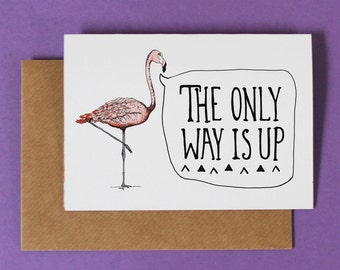 The Only Way Is Up Card - encouragement card -motivational quote card - friendship card - new job card -  inspirational quote card - florida