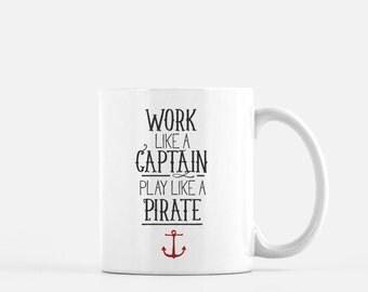 Work like a captain, play like a pirate | nautical mug | pirate mug | gift for him | sailor gift | sailor mug | mug inspiration | funny mug