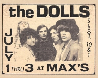 New York DOLLS • @ Max's • POSTER • Printed On High Quality - Non Fade Photographic Paper • TWO Styles • Available In Five Different Sizes!