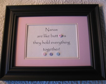 "Framed quote for Nana - 7x9 - ""Nanas are like buttons, they hold everything together"""