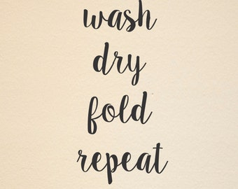 Wash Dry Fold Repeat wall decal - Laundry Room