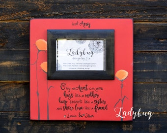 "Only an aunt can give hugs like a mother.... Picture frame 12""x12"". Customize your own frame by Ladybug Design by Eu"