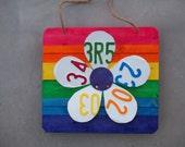 Repurposed 3D Rainbow Flower License Plate Art /  Rainbow Flower Sign