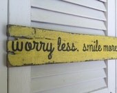 Worry less, Smile more . Small Weathered Handpainted Yellow Sign,  The Funki Little Frog