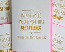 Best Friend Card - We are more than friends. We are like a really small gang. funny card for friend.