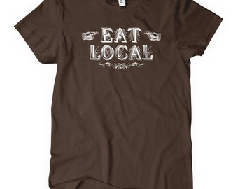 Women's Eat Local T-shirt - S M L XL 2x - Ladies' Eat Local Tee, Foodie Gift, Food Blogger, Small Business - 4 Colors
