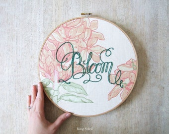 Floral Bloom Calligraphy Embroidery Hoop Art One of a Kind
