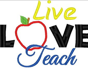 Live Love Teach machine applique embroidery design - 5X7