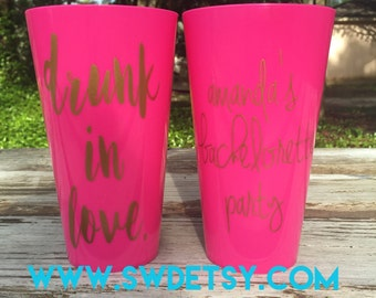 DRUNK in LOVE Just Drunk Bachelorette Tumblers / Bachelorette Weekend Party Cups / Personalized plastic Tumblers / Girls Weekend