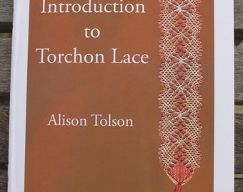 An Introduction to Torchon Lace by Alison Tolson - new edition