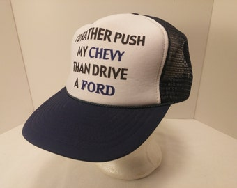 Vintage 1980s Trucker Ball Cap - I'd Rather Push my Chevy Than Drive a Ford - Hipster, Rockabilly, Retro, Gearhead,Accessories, Cool Hat Bro