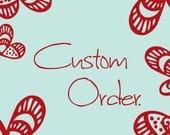 Custom Order for Rebecca.