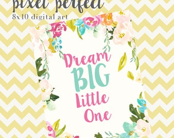 Dream Big Little One - INSTANT DOWNLOAD 8x10 Nursery Artwork