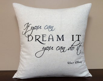 If You Can Dream It, You Can Do It - Walt Disney Quote - Pillow Cover - Decorative Pillow Cover - Motivational Quote - Inspirational Quote