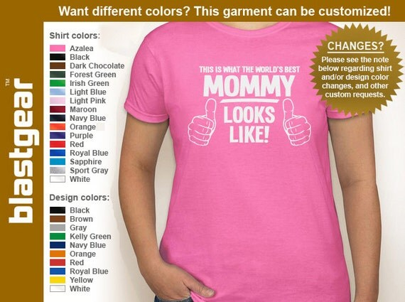 This Is What The World's Best Mommy (or any text) Looks Like womens T-shirt — Any color/Any size - Adult S, M, L, XL, 2XL, 3XL