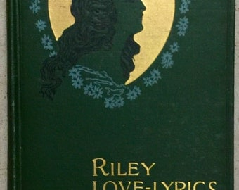 Riley Love-Lyrics by James Whitcomb Riley 1905