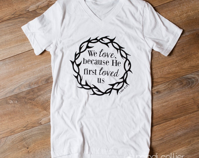 We love because He first loved us! shirt benefitting the Wright family