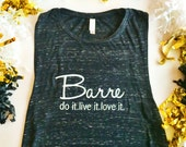 Barre do it live it love it tank - Barre tank - Barre shirt - Fitness - Pilates - Workout tank - Workout shirt - Pure Barre - Barre Code
