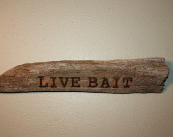 Handmade Wood Burned Driftwood, Wood Sign/Wall Hanging-Wood Burned Message Reads-Live Bait, Ready To Hang