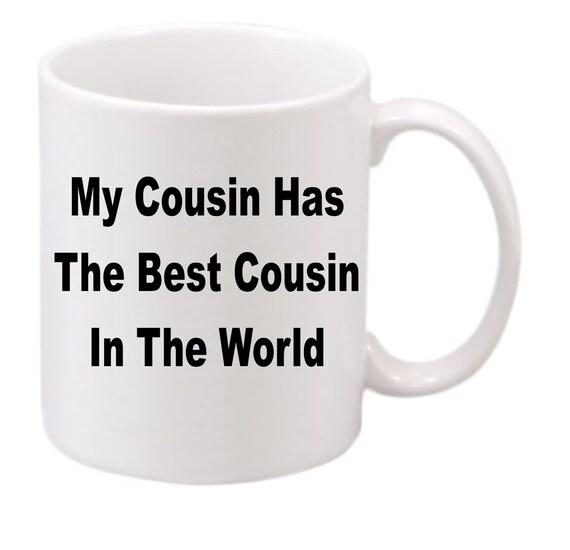 The Best Cousin coffee mug#206 funny coffee mug, witty coffee mug,  coffee mug, cute mug, gag gift,Birthday gift, Cousin gift