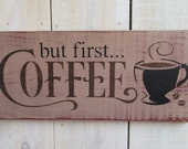 Custom Color Sign - But First ... Coffee