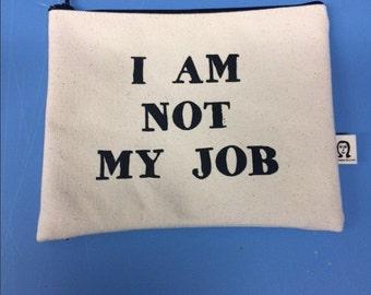 i am not my job pouch