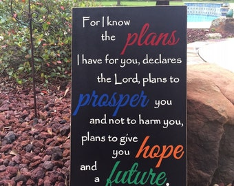 """Jeremiah 29:11 Sign, Scripture Sign, For I know the plans I have for you, prosper you, give you hope and a future. Graduation Gift - 14""""x24"""""""