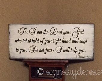 """Isaiah 41:13 Sign, Scripture Sign, For I am the Lord your God...Do not fear; I will help you. 24"""" x 10"""""""