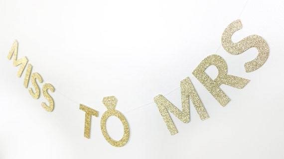 "MISS TO MRS Gold Glitter Banner - 5.0"" - Bachelorette Party Decor. Wedding. Bridal Shower. Engagement. From Miss to Mrs. Engagement."