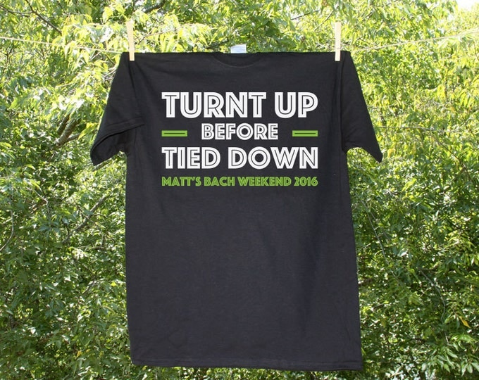 Turnt Up Before Tied Down Bachelor Party Shirt (green print)- AH