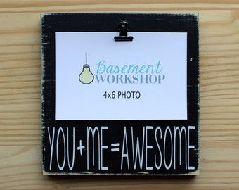 You + Me = Awesome Photo Block - Picture frame - photo display - photo block