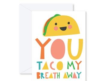 GREETING CARD   You Taco My Breath Away  : Junk Food Modern Illustration Art