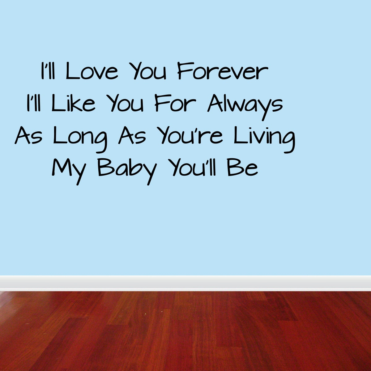 I Ll Love You Forever Quote: Wall Decal Quote I'll Love You Forever I'll Like You
