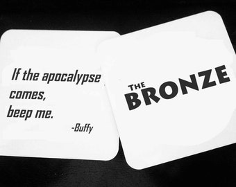 The Bronze - If the Apocolypse comes beep me - Buffy The Vampire Slayer - Wood Coasters