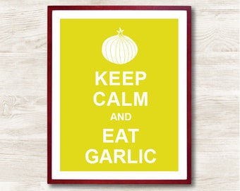 Keep Calm and Eat Garlic - Instant Download, Personalized Gift, Inspirational Quote, Keep Calm Poster, Animal Art Print, Kitchen Decor
